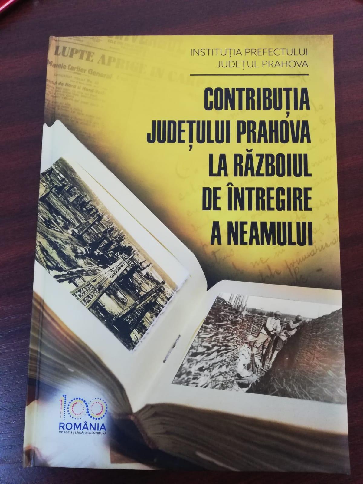 """Evenimentul de lansare a albumului """"Contribuția judetului Prahova la Războiul de Întregire a Neamulu"""